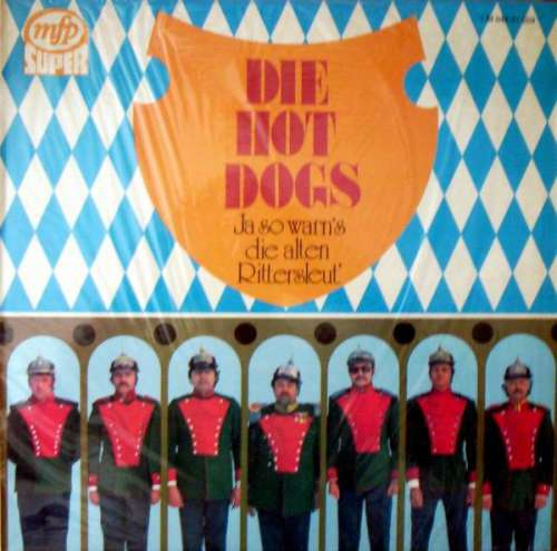 Bild Die Hot Dogs* - Ja So Warn's Die Alten Rittersleut' (LP, Album) Schallplatten Ankauf