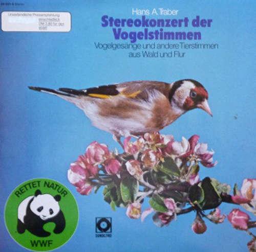 Cover Hans A. Traber - Stereokonzert Der Vogelstimmen - Vogelgesänge Und Andere Tierstimmen Aus Wald Und Flur (LP, Album) Schallplatten Ankauf