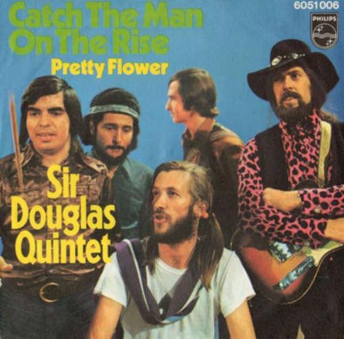 Bild Sir Douglas Quintet - Catch The Man On The Rise (7, Single, Mono) Schallplatten Ankauf