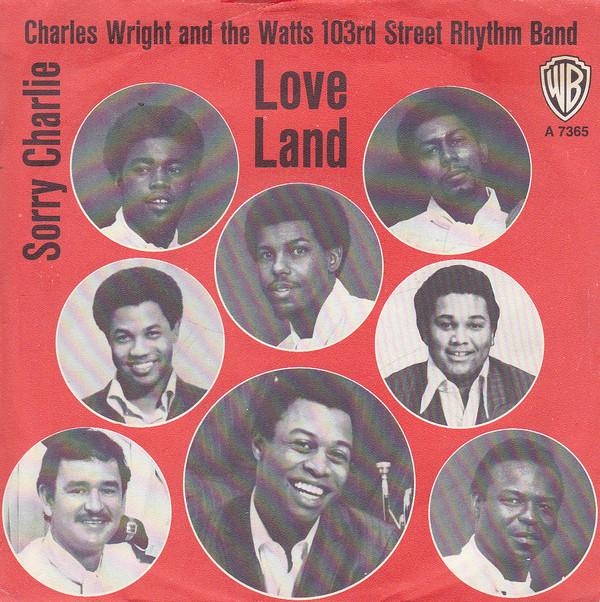 Bild Charles Wright And The Watts 103rd Street Rhythm Band* - Sorry Charlie / Love Land (7, Single) Schallplatten Ankauf