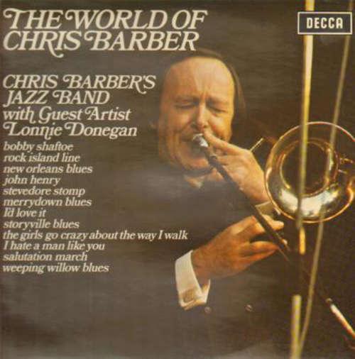 Bild Chris Barber's Jazz Band with Lonnie Donegan & Ottilie Patterson - The World Of Chris Barber (LP, Album, Comp) Schallplatten Ankauf