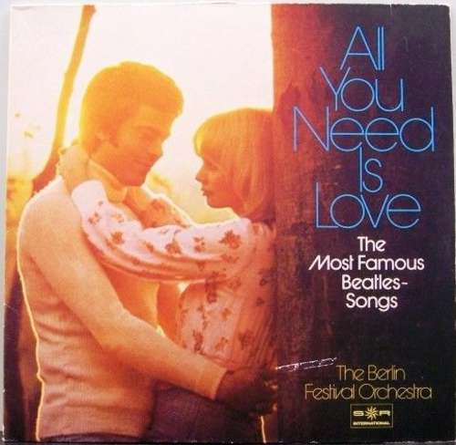 Cover The Berlin Festival Orchestra* - All You Need Is Love - The Most Famous Beatles Songs (LP) Schallplatten Ankauf