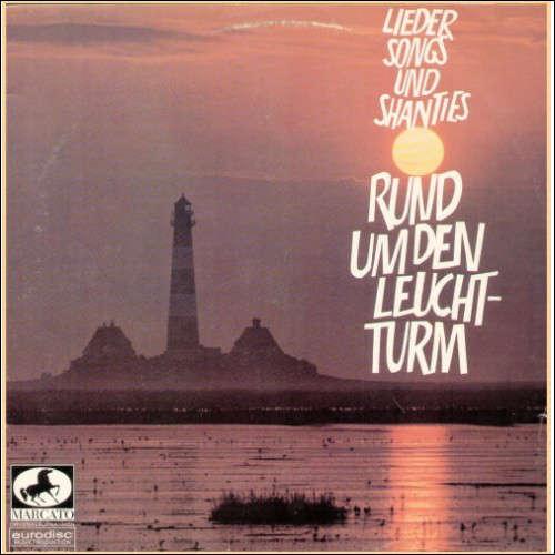 Cover Various - Rund Um Den Leuchtturm (Lieder Songs Und Shanties) (LP, Comp) Schallplatten Ankauf