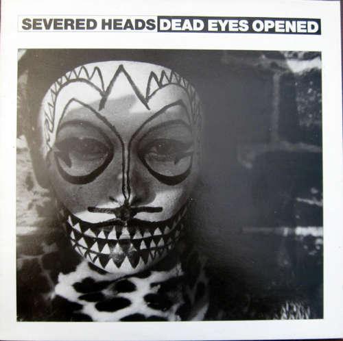 Cover zu Severed Heads - Dead Eyes Opened (12, Single, M/Print) Schallplatten Ankauf