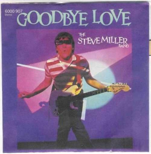 Bild The Steve Miller Band* - Goodbye Love (7, Single) Schallplatten Ankauf