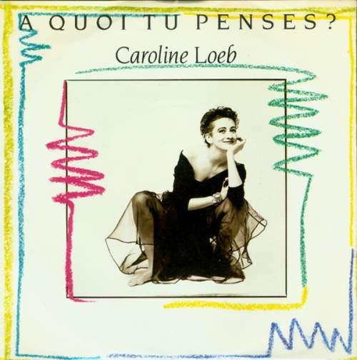 Bild Caroline Loeb - A Quoi Tu Penses? (7, Single) Schallplatten Ankauf