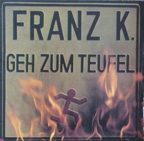 Bild Franz K. - Geh Zum Teufel (LP, Album) Schallplatten Ankauf