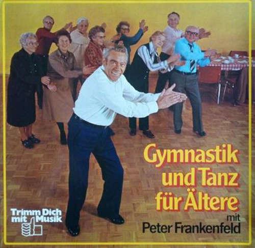 Cover Peter Frankenfeld - Gymnastik Und Tanz Für Ältere Mit Peter Frankenfeld (LP, Album) Schallplatten Ankauf