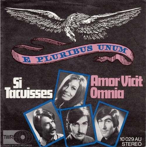 Bild E Pluribus Unum - Si Tacuisses / Amor Vicit Omnia (7, Single) Schallplatten Ankauf