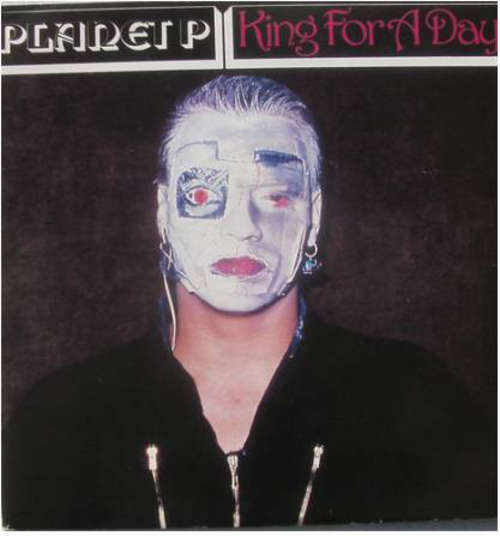 Cover Planet P.* - King For A Day (7, Single) Schallplatten Ankauf