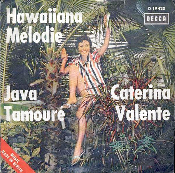 Cover Caterina Valente - Hawaiiana Melodie / Java Tamouré (7, Single) Schallplatten Ankauf