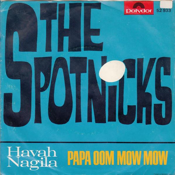 Bild The Spotnicks - Havah Nagila / Papa Oom Mow Mow (7, Single, Mono) Schallplatten Ankauf