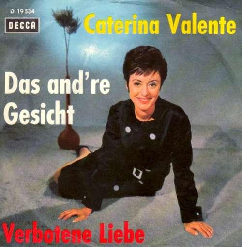 Bild Caterina Valente - Verbotene Liebe / Das And're Gesicht (7, Single) Schallplatten Ankauf
