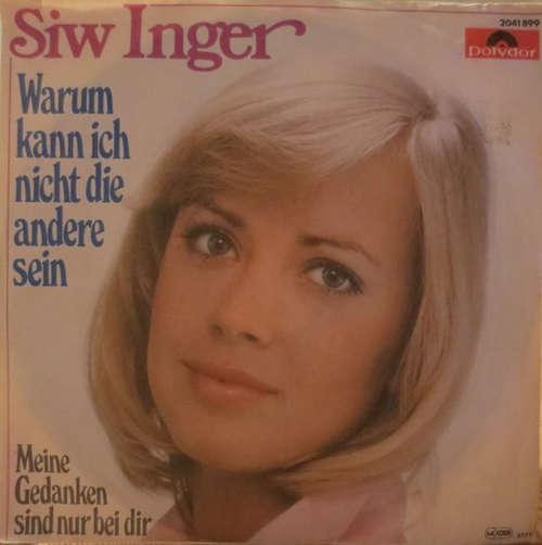 Bild Siw Inger - Warum Kann Ich Nicht Die Andre Sein (7, Single) Schallplatten Ankauf