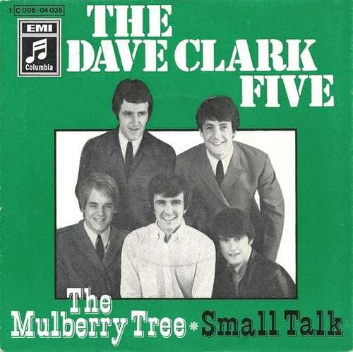 Bild The Dave Clark Five - The Mulberry Tree / Small Talk (7, Single) Schallplatten Ankauf