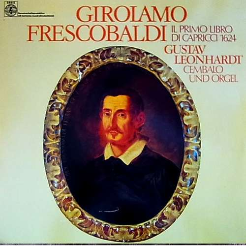 Bild Girolamo Frescobaldi - Gustav Leonhardt - Harry Van De Kamp - Il Primo Libro Di Capricci 1624 (2xLP, Album) Schallplatten Ankauf