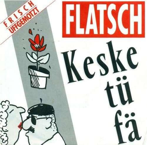 Bild Flatsch! - Keske Tü Fä (7, Single) Schallplatten Ankauf