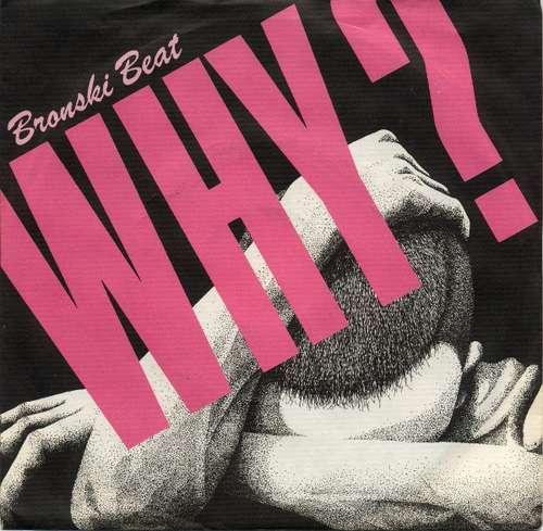 Bild Bronski Beat - Why? (7, Single) Schallplatten Ankauf