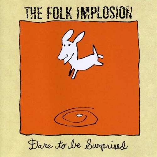 Bild The Folk Implosion - Dare To Be Surprised (CD, Album) Schallplatten Ankauf