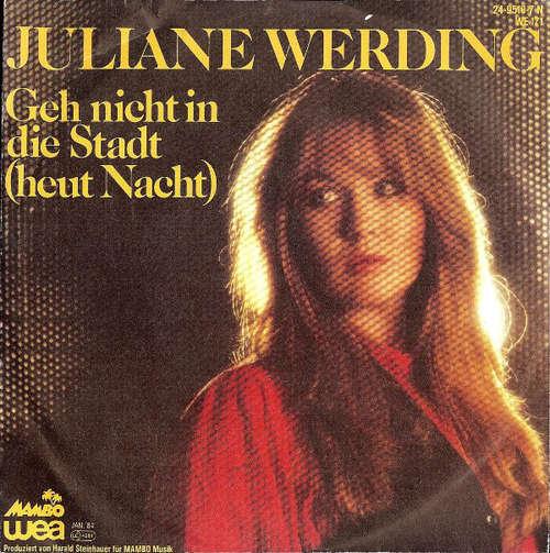 Bild Juliane Werding - Geh Nicht In Die Stadt (Heut Nacht) (7, Single) Schallplatten Ankauf