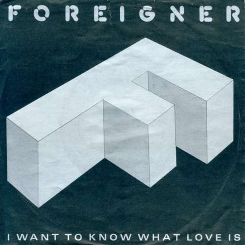 Cover Foreigner - I Want To Know What Love Is (7, Single, Bla) Schallplatten Ankauf