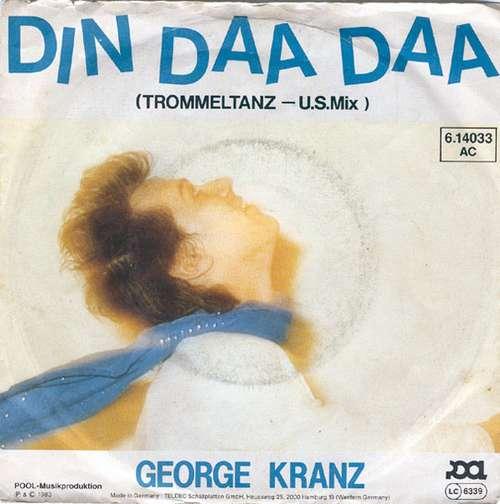 Bild George Kranz - Din Daa Daa (Trommeltanz - U.S.Mix) (7, Single) Schallplatten Ankauf