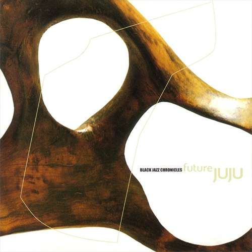 Cover Black Jazz Chronicles - Future JuJu (CD, Album, Gat) Schallplatten Ankauf