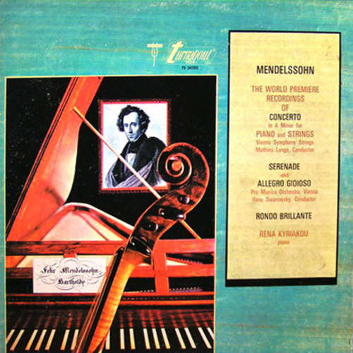 Bild Mendelssohn*, Rena Kyriakou - The World Première Recordings Of Concerto In A Minor For Piano And Strings / Serenade And Allegro Gioioso / Rondo Brillante (LP) Schallplatten Ankauf