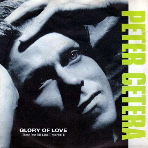 Bild Peter Cetera - Glory Of Love (Theme From Karate Kid Part II) (7, Single) Schallplatten Ankauf