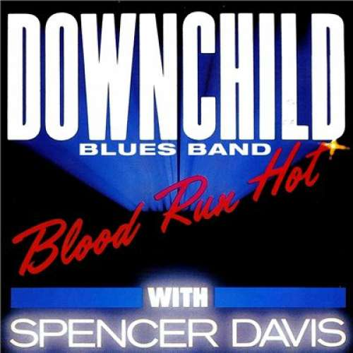 Bild Downchild* With Spencer Davis - Blood Run Hot (LP, Album) Schallplatten Ankauf