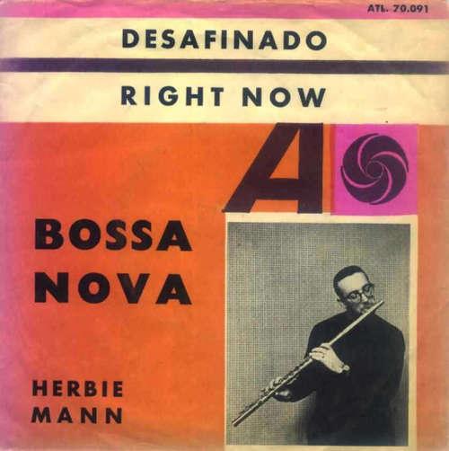 Cover Herbie Mann - Right Now / Desafinado (7, Single) Schallplatten Ankauf