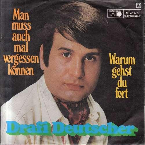 Bild Drafi Deutscher - Man Muss Auch Mal Vergessen Können / Warum Gehst Du Fort (7, Single) Schallplatten Ankauf