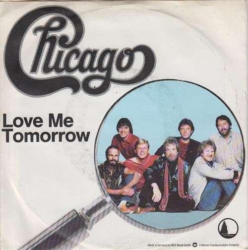 Bild Chicago (2) - Love Me Tomorrow (7, Single) Schallplatten Ankauf