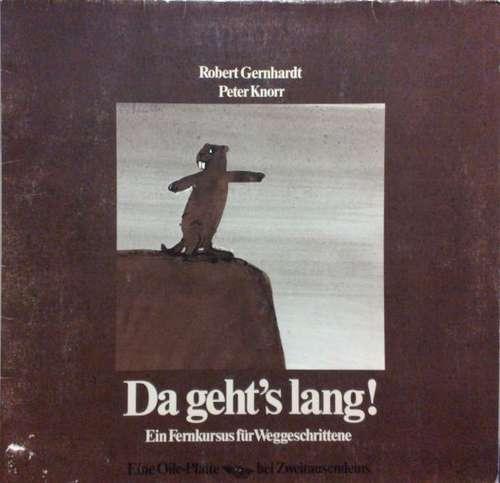 Bild Robert Gernhardt, Peter Knorr - Da Geht's Lang! Ein Fernkurs Für Weggeschrittene (LP) Schallplatten Ankauf