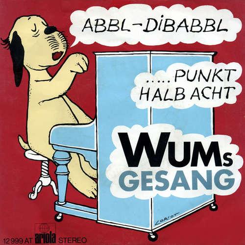 Cover zu Wum's Gesang - Abbl-Dibabbl / ...Punkt Halb Acht (7, Single, Kno) Schallplatten Ankauf