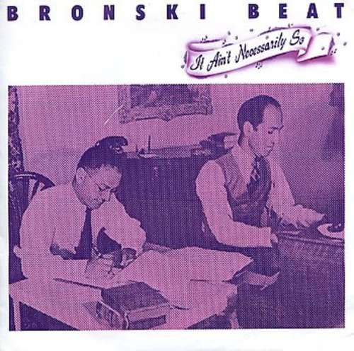 Bild Bronski Beat - It Ain't Necessarily So (7, Single) Schallplatten Ankauf