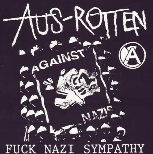 Cover Aus-Rotten - Fuck Nazi Sympathy (7) Schallplatten Ankauf