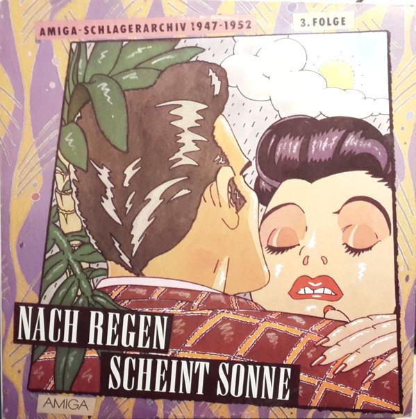 Cover Various - Nach Regen Scheint Sonne (Amiga - Schlagerarchiv 1947 - 1952 3. Folge) (LP, Comp, Mono) Schallplatten Ankauf