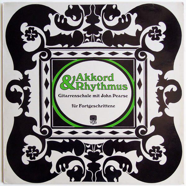 Cover John Pearse - Akkord & Rhythmus - Gitarrenschule Mit John Pearse (Für Fortgeschrittene) (LP) Schallplatten Ankauf