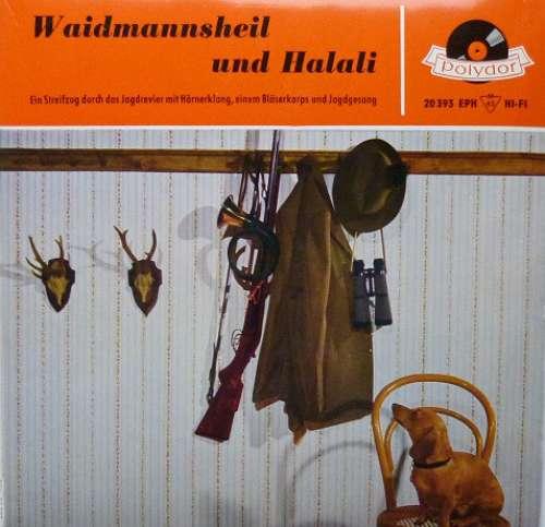 Cover zu Unknown Artist - Waidmannsheil Und Halali (7, EP, Mono) Schallplatten Ankauf