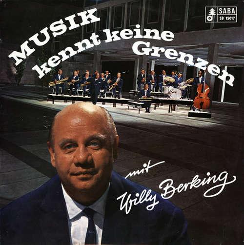 Cover Orchester Willy Berking* - Musik Kennt Keine Grenzen (LP, Album) Schallplatten Ankauf