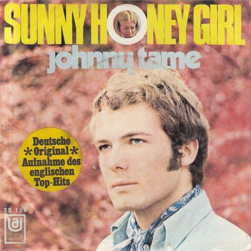 Bild Johnny Tame - Sunny Honey Girl (7, Single) Schallplatten Ankauf