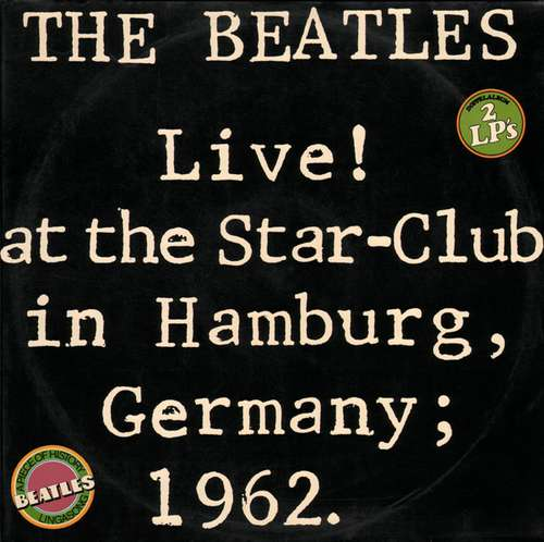 Cover The Beatles - Live! At The Star-Club In Hamburg, Germany; 1962 (2xLP) Schallplatten Ankauf