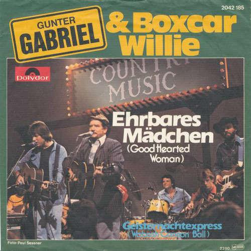Bild Gunter Gabriel & Boxcar Willie - Ehrbares Mädchen (Good Hearted Woman) (7, Single) Schallplatten Ankauf
