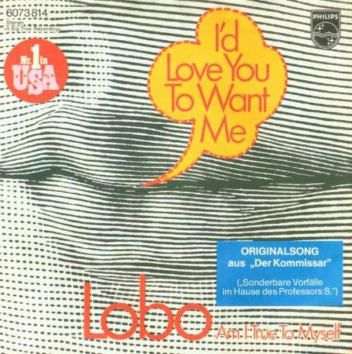 Bild Lobo (3) - I'd Love You To Want Me (7, Single) Schallplatten Ankauf