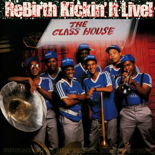 Cover The Rebirth Brass Band* - ReBirth Kickin' It Live! - The Glass House (CD, Album) Schallplatten Ankauf