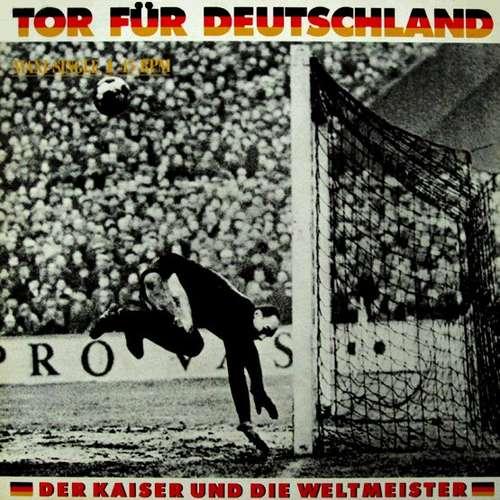 Cover Der Kaiser Und Die Weltmeister - Tor Für Deutschland (12, Maxi) Schallplatten Ankauf