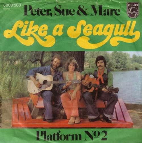 Bild Peter, Sue & Marc - Like A Seagull (7, Single) Schallplatten Ankauf