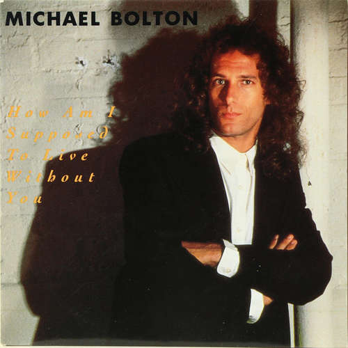 Bild Michael Bolton - How Am I Supposed To Live Without You (7, Single) Schallplatten Ankauf