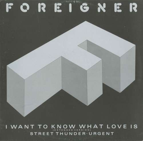 Cover Foreigner - I Want To Know What Love Is (Extended Version) (12, Maxi) Schallplatten Ankauf